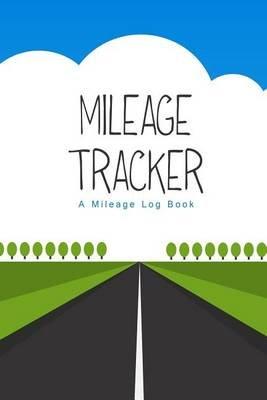 mileage tracker a mileage log book 6x9 paperback chiquita