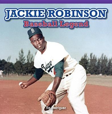 Jackie Robinson - Baseball Legend (Electronic book text): Tia Rodriguez