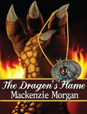 The Dragon's Flame (Paperback): MacKenzie Morgan