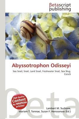 Abyssotrophon Odisseyi (Paperback): Lambert M. Surhone, Mariam T. Tennoe, Susan F. Henssonow