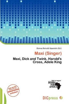 Maxi (Singer) (Paperback): Dismas Reinald Apostolis