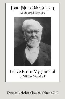 Leaves from My Journal (Deseret Alphabet Edition) (Paperback): Wilford Woodruff