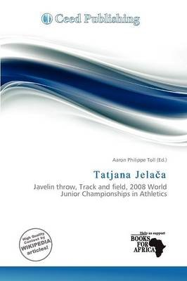 Tatjana Jela a (Paperback): Aaron Philippe Toll