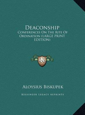 Deaconship - Conferences on the Rite of Ordination (Large Print Edition) (Large print, Hardcover, large type edition): Aloysius...