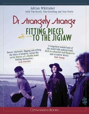 Dr Strangely Strange - Fitting Pieces To The Jigsaw (Paperback): Adrian Whittaker