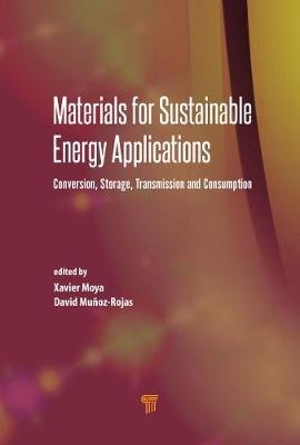 Materials for Sustainable Energy Applications - Conversion, Storage, Transmission, and Consumption (Hardcover): David...