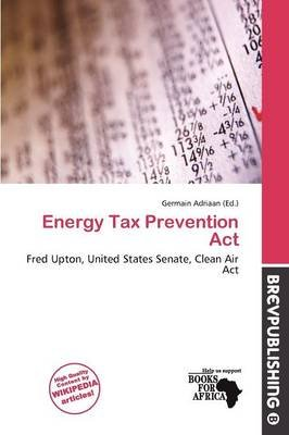 Energy Tax Prevention ACT (Paperback): Germain Adriaan