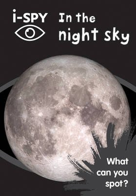i-SPY In the night sky - What Can You Spot? (Paperback): I Spy, Storm Dunlop