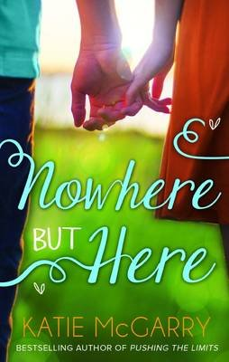 Nowhere But Here (Paperback, UK ed.): Katie McGarry