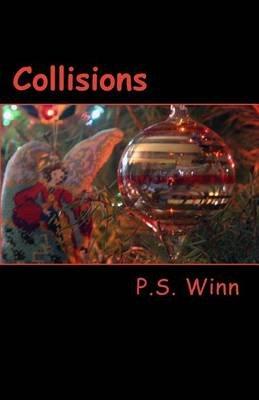 Collisions (Paperback): P. S. Winn