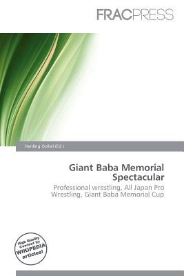 Giant Baba Memorial Spectacular (Paperback): Harding Ozihel
