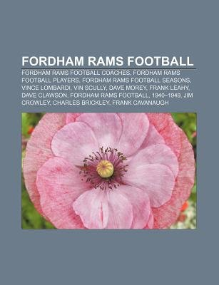 Fordham Rams Football - Fordham Rams Football Coaches, Fordham Rams Football Players, Fordham Rams Football Seasons, Vince...