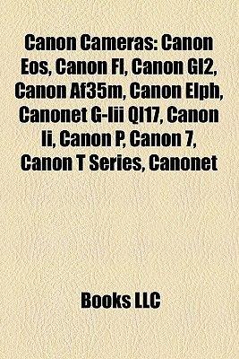 Canon Cameras - Canon Elph Cameras, Canon Fd Cameras, Canon FL Cameras, Canon Powershot Cameras, Canon R Cameras, Canon Digital...