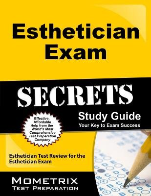 Esthetician Exam Secrets Study Guide - Esthetician Test Review for the Esthetician Exam (Paperback): Esthetician Exam Secrets...