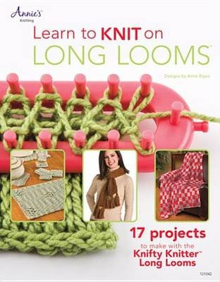 Learn to Knit on Long Looms (Electronic book text): Anne Bipes