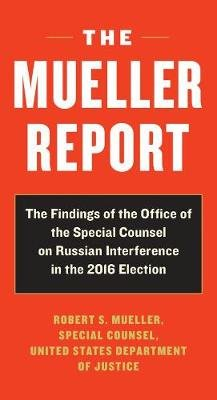 The Mueller Report - Report On the Investigation Into Russian Interference in the 2016 Presidential Election (Paperback):...