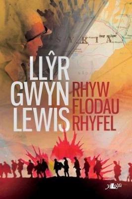 Rhyw Flodau Rhyfel (Welsh, Paperback): Llyr Gwyn Lewis