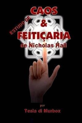 Estudo de Caos & Feiticaria de Nicholas Hall (Portuguese, Paperback): Tesla Di Murbox