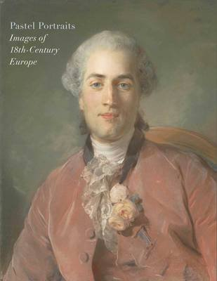 Pastel Portraits - Images of 18th-Century Europe (Paperback): Katharine Baetjer, Marjorie Shelley