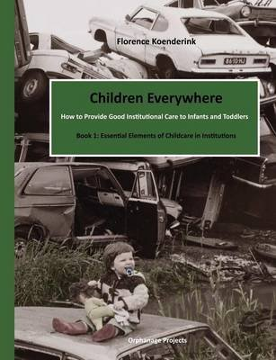 Children Everywhere (Paperback): Florence Koenderink