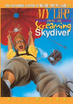 My Life as a Screaming Skydiver (Hardcover, Bound for Schools & Libraries ed.): Bill Myers