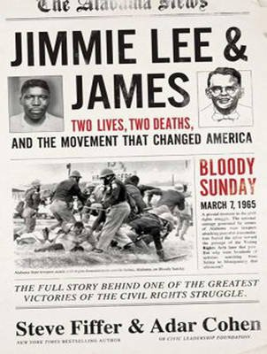 Jimmie Lee and James - Two Lives, Two Deaths, and the Movement That Changed America (MP3 format, CD, Unabridged): Adar Cohen,...