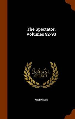 The Spectator, Volumes 92-93 (Hardcover): Anonymous