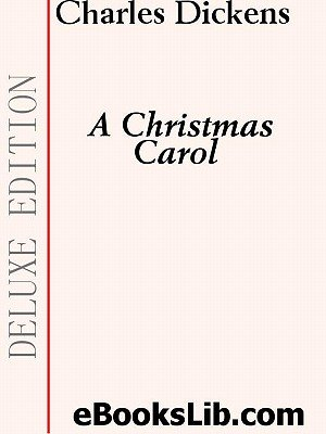 A Christmas Carol (Electronic book text): Charles Dickens
