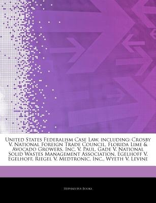 Articles on United States Federalism Case Law, Including - Crosby V. National Foreign Trade Council, Florida Lime & Avocado...
