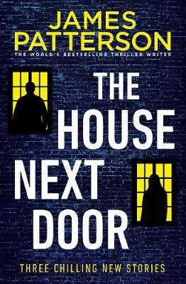 The House Next Door - 3 Chilling Stories (Paperback): James Patterson