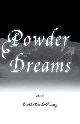 Powder Dreams (Paperback): David Ward-Nanney