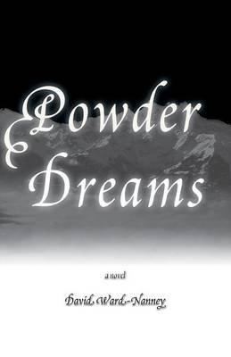 Powder Dreams (Paperback): David Ward-Nanney