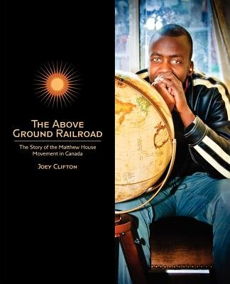 The Above Ground Railroad (Paperback): Joey Clifton