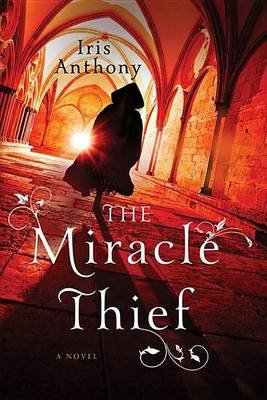 The Miracle Thief (Electronic book text): Iris Anthony
