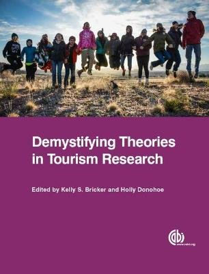 Demystifying Theories in Tourism Research (Paperback): Kelly Bricker, Holly Donohoe