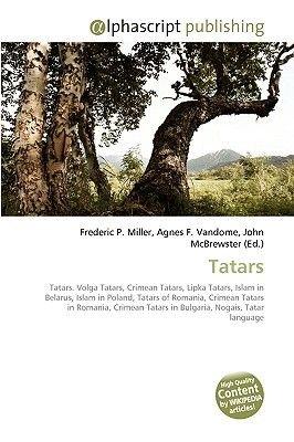 Tatars (Paperback): Frederic P. Miller, Agnes F. Vandome, John McBrewster