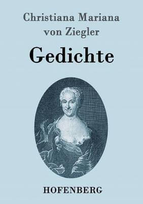 Gedichte (German, Paperback): Christiana Mariana Von Ziegler
