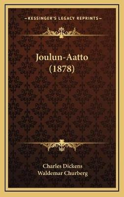 Joulun-Aatto (1878) (Hardcover): Charles Dickens