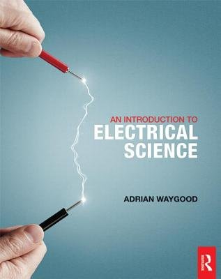 An Introduction to Electrical Science (Paperback): Adrian Waygood