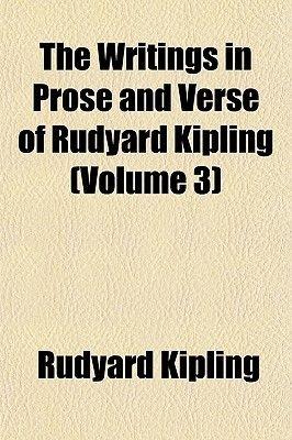 The Writings in Prose and Verse of Rudyard Kipling (Volume 3) (Paperback): Rudyard Kipling