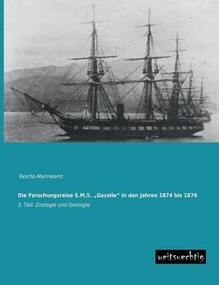 """Die Forschungsreise S.M.S. Gazelle"""" in Den Jahren 1874 Bis 1876 (German, Paperback): Reichsmarineamt"""