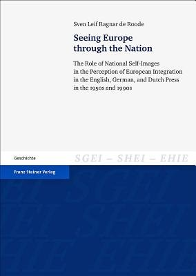 Seeing Europe Through the Nation - The Role of National Self-Images in the Perception of European Integration in the English,...