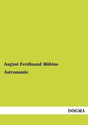 Astronomie (English, German, Paperback): August Ferdinand Mobius