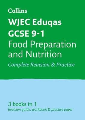 WJEC Eduqas GCSE 9-1 Food Preparation and Nutrition All-in-One Complete Revision and Practice - For the 2020 Autumn & 2021...