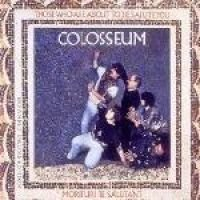 Colosseum - Those Who Are about to Die Salute You (CD, Imported): Colosseum