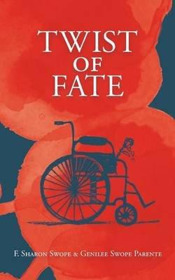 Twist of Fate (Paperback, 2nd): F. Sharon Swope, Genilee Swope Parente