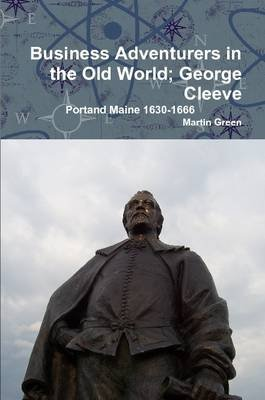 Business Adventurers in the Old World; George Cleeve (Paperback): Martin Green