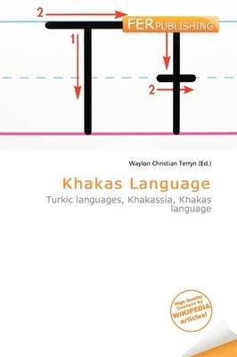Khakas Language (Paperback): Waylon Christian Terryn