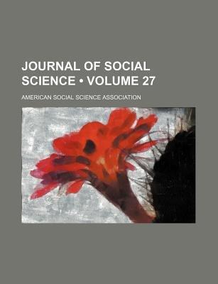 Journal of Social Science (Volume 27) (Paperback): American Social Science Association