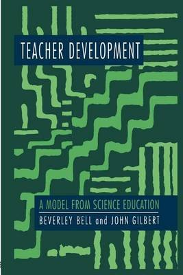 Teacher Development (Electronic book text): Beverley Bell, John Gilbert